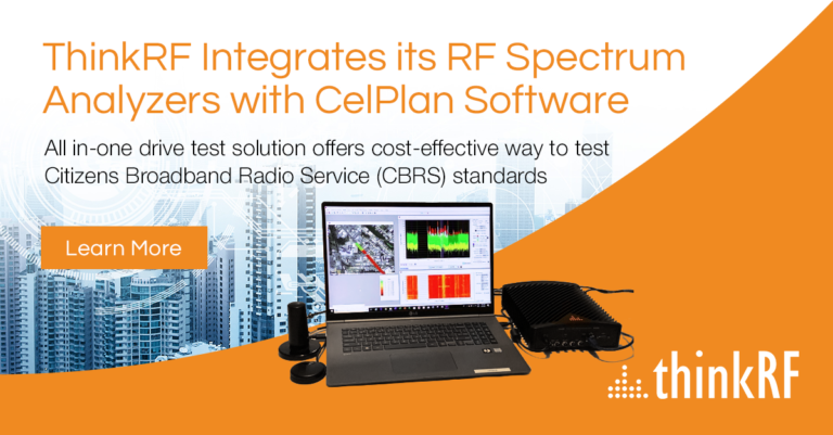 ThinkRF Integrates its RF Spectrum Analyzers with CelPlan Software